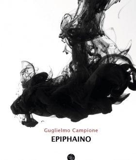 """Altri Autori: Guglielmo Campione, """"Epiphaino"""""""